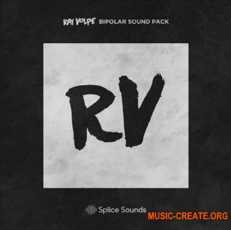 Splice Sounds Ray Volpe Bipolar Sound Pack (WAV FXP) - сэмплы Dubstep