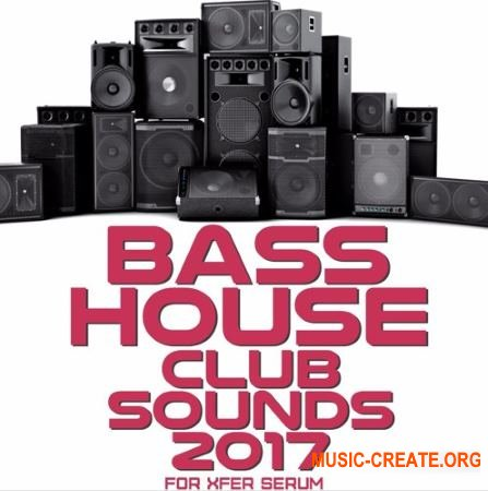 Mainroom Warehouse Bass House Club Sounds 2017 (Serum presets MIDI WAV) - звуки Bass House