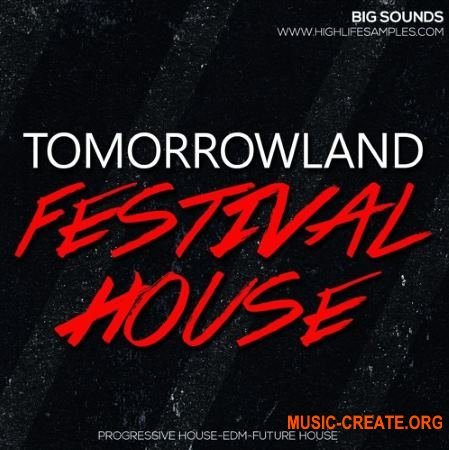 Big Sounds Tomorrowland Festival House (WAV MiDi) - сэмплы Dance, EDM