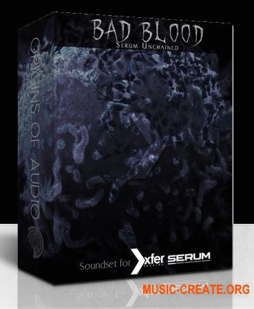 Origins of Audio Bad Blood Serum Unchained Soundset (Serum presets)