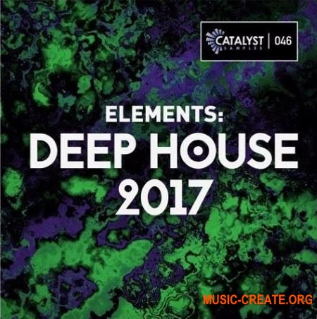 Catalyst Samples 2017 Deep House (WAV MiDi) - сэмплы Deep House