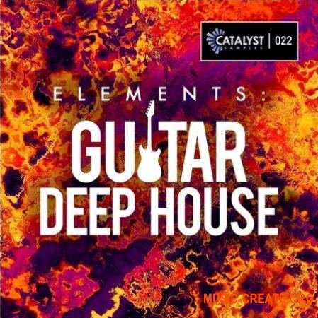 Catalyst Samples Elements: Guitar Deep House (WAV MiDi) - сэмплы гитары, Deep House