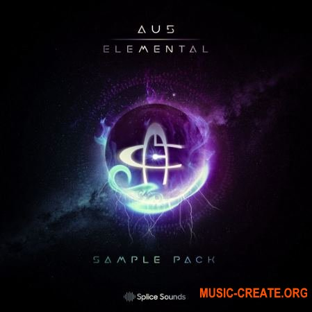 Splice Sounds Au5 Elemental Sample Pack (WAV) - сэмплы EDM, Dubstep