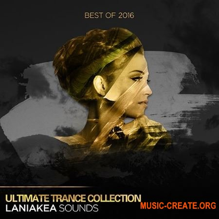 Laniakea Sounds Best Of 2016 Ultimate Trance Collection (WAV) - сэмплы Trance