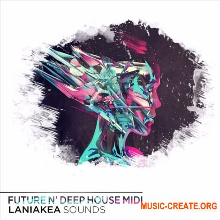 Laniakea Sounds Future And Deep House MIDI (MiDi) - мелодии Future, Deep House