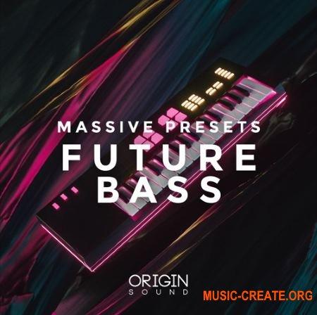 Origin Sound Future Bass (Massive presets)