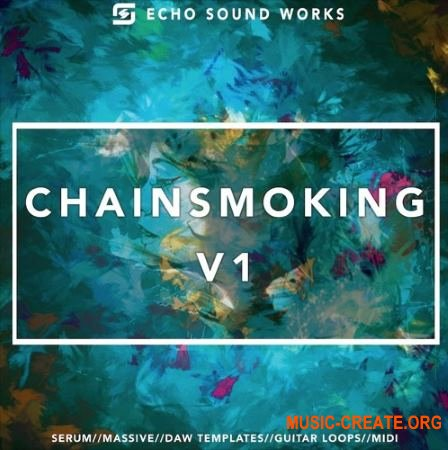 Echo Sound Chainsmoking V.1 (MULTiFORMAT) - сэмплы Future Bass, EDM