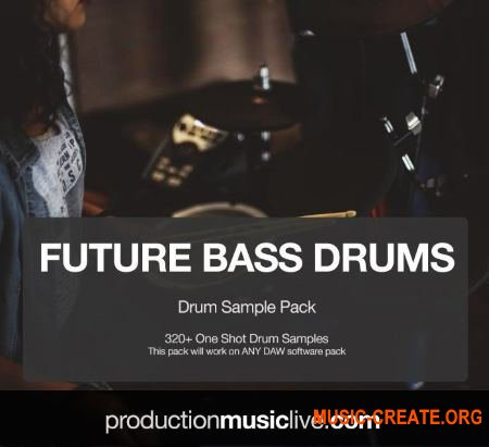 Production Music Live Future Bass Drums Sample Pack v3.1 (WAV) - драм сэмплы, Future Bass