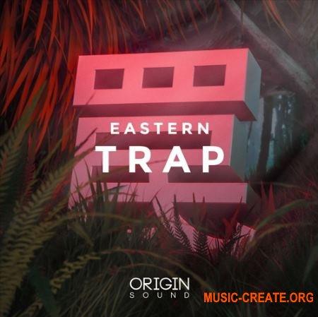 Origin Sound Eastern Trap (WAV MiDi Massive presets) - сэмплы Trap