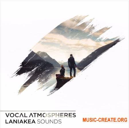 Laniakea Sounds Vocal Atmospheres (WAV) - сэмплы вокала