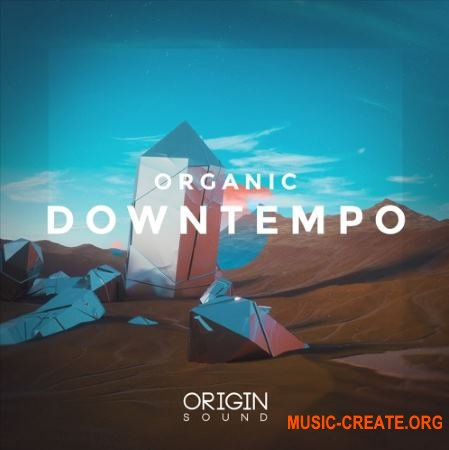 Origin Sound Organic Downtempo (WAV MiDi MASSiVE) - сэмплы Downtempo