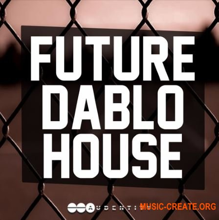 Audentity Records Future Dablo House (WAV MiDi Sylenth1/Massive presets) - сэмплы Future House, House