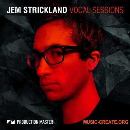 Production Master Jem Strickland Vocal Sessions (WAV) - вокальные сэмплы