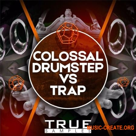 True Samples Colossal Drumstep Vs Trap (WAV SYLENTH1 SERUM SPiRE MASSiVE) - сэмплы Drumstep, Trap