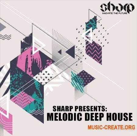 SHARP Melodic Deep House (WAV MiDi Sylent / Massive Presets) - сэмплы Deep House