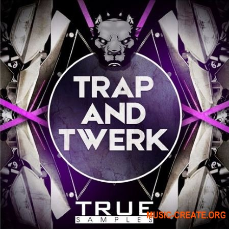 True Samples Trap And Twerk (WAV MiDi SPiRE) - сэмплы Trap
