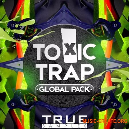 True Samples TOXIC TRAP (WAV MiDi MASSiVE SERUM SYLENTH1 SPiRE) - сэмплы Trap