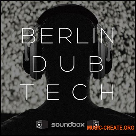 Soundbox Berlin Dub Tech (WAV) - сэмплы Deep / Tech House, Techno