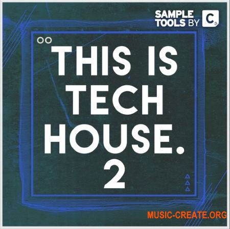 Sample Tools by Cr2 This Is Tech House 2 (WAV MiDi NI Massive Presets) - сэмплы Tech House