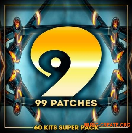 99 Patches 60 Kits Super Pack (WAV MASSiVE SYLENTH1) - сэмплы House, EDM