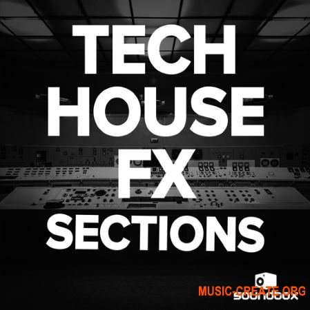 Soundbox Tech House FX Sections (WAV) - сэмплы Tech House, звуковые эффекты