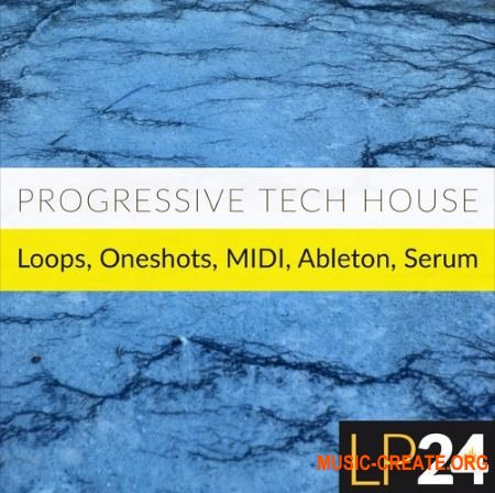 LP24 Progressive Tech House (WAV MiDi ABLETON RACKS PROJECT SERUM SHAPES) - сэмплы Progressive House, Tech House, Techno