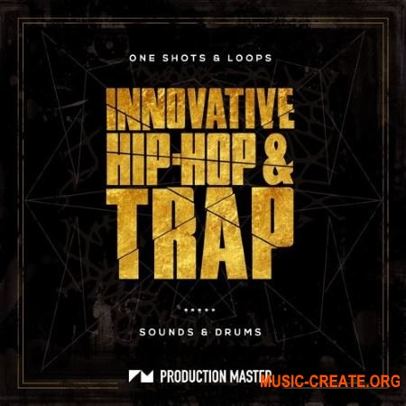 Production Master Innovative Hip Hop And Trap (WAV) - сэмплы Hip Hop, Trap