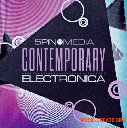 5Pin Media Contemporary Electronica (MULTiFORMAT) - сэмплы Electronica