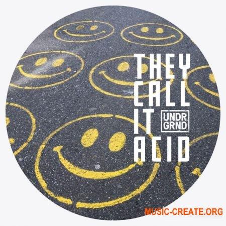 UNDRGRND Sounds They Call It Acid (WAV) - сэмплы Acid House