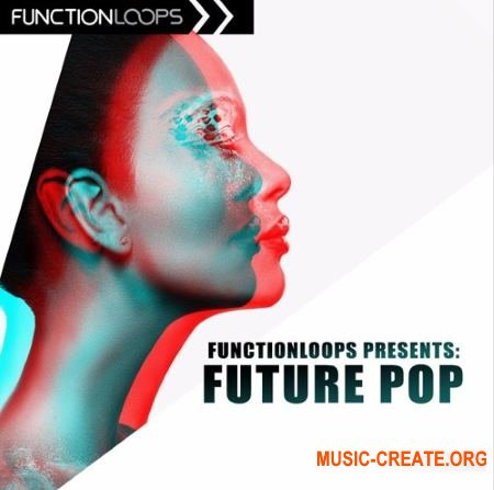 Function Loops Future Pop (WAV MiDi SYLENTH1) - сэмплы Future Pop