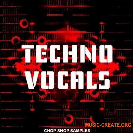 Chop Shop Samples Techno Vocals (WAV) - вокальные сэмплы