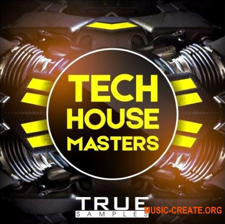 True Samples Tech House Masters (WAV MiDi SYLENTH1 SPiRE) - сэмплы Tech House