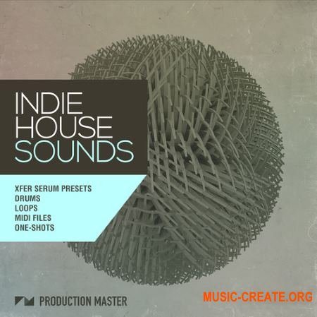 Production Master Indie House Sounds (WAV MiDi SERUM) - сэмплы House