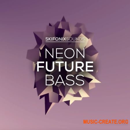 Skifonix Sounds Neon Future Bass (WAV MiDi MASSiVE) - сэмплы Future Bass