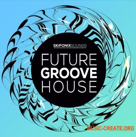 Skifonix Sounds Future Groove House (WAV MiDi MASSiVE) - сэмплы House