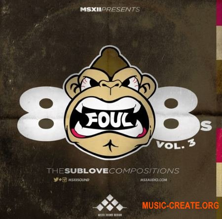 MSXII Sound Foul 808s V.3 The Sub Love Compositions (WAV) - сэмплы ударных, баса