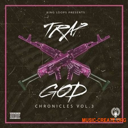 King Loops Trap God Chronicles Vol 3 (WAV MiDi) - сэмплы Trap