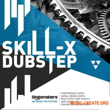 Singomakers Skill-X-Dubstep (MULTiFORMAT) - сэмплы Dubstep