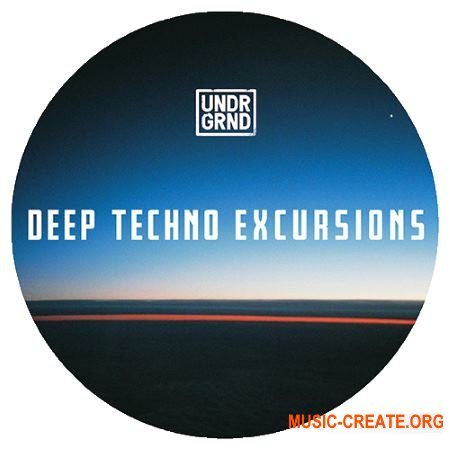 UNDRGRND Sounds Deep Techno Excursions (MULTiFORMAT) - сэмплы Techno
