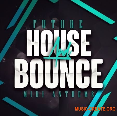 Mainroom Warehouse Future House And Bounce MIDI Anthems (MIDI)