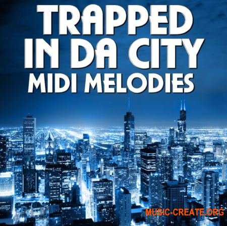 Mainroom Warehouse Trapped In Da City MIDI Melodies (MIDI)