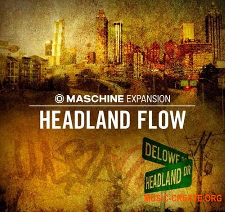 Native Instruments Maschine Expansion Headland Flow v1.0.0 HYBRID (Team R2R) - расширение Maschine
