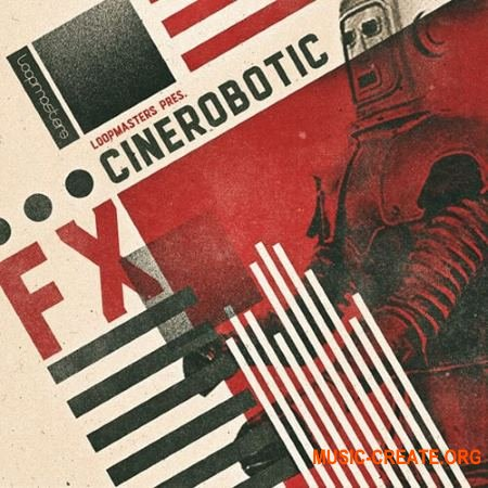 Loopmasters Cinerobotic Fx (MULTiFORMAT) - звуковые эффекты