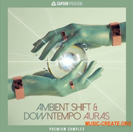 CAPSUN ProAudio Ambient Shift and Downtempo Auras (WAV REX) - сэмплы Downtempo, Electronic