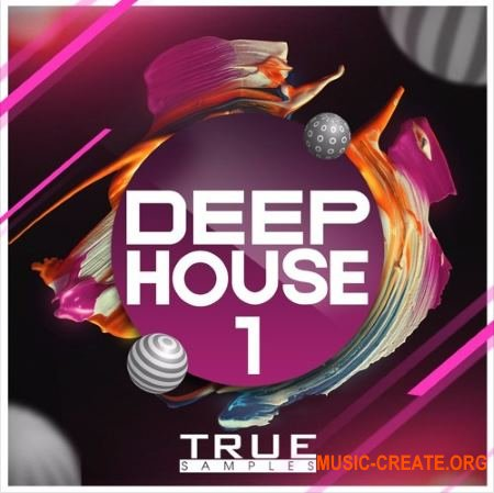 True Samples DEEP HOUSE 1 (WAV MiDi SPiRE) - сэмплы Deep House