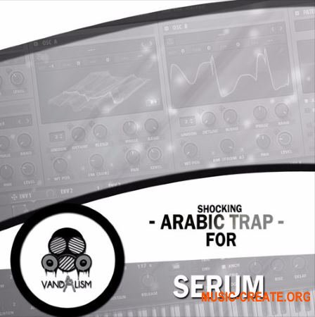 Vandalism Sounds Shocking Arabic Trap (Serum presets)