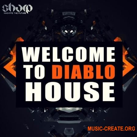 Sharp Welcome to Diablo House (WAV MiDi SYLENTH1 MASSiVE) - сэмплы Diablo House