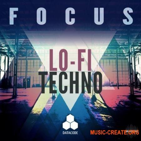 Datacode FOCUS Lo-Fi Techno (WAV) - сэмплы Techno, Minimal, Tech House