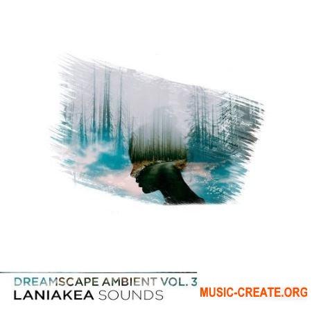 Laniakea Sounds Dreamscape Ambient Vol.3 (WAV MiDi AiFF) - сэмплы Ambient