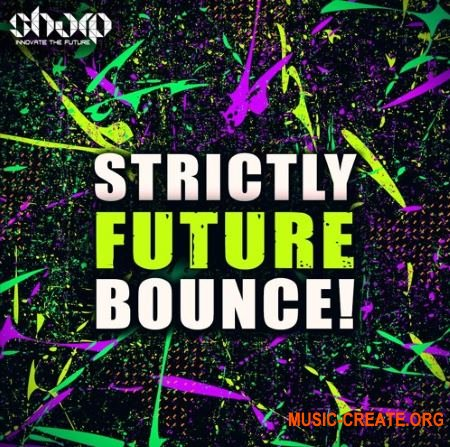 Sharp Strictly Future Bounce (WAV MiDi SYLENTH1 MASSiVE) - сэмплы Future Bounce